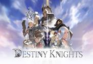 Destiny Knights Android Jeux