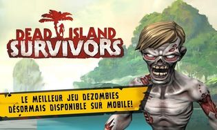 Dead Island : Survivors Android