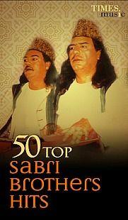 50 Top Sabri Brothers Hits